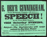 G. Der'r Cunningham from Richmond, Virginia will deliver a speech ... Subject -- The Confederates will never submit to Puritan power