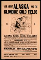 All about Alaska and the Klondike gold fields : grand illustrated Klondike lecture entertainment