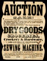 Auction sale! ... : the stock consists of dry goods groceries, crockery & hardware, ready-made clothing, and a first rate sewing machine ... / T. Watts & Co. ; John Boam, auctioneer