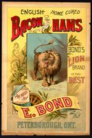 English home cured bacon and hams : Bond's lion brand is the best : packed by E. Bond, Peterborough, Ont