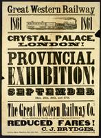 Great Western Railway 1861! : Crystal Palace, London [Ont.]! : Provincial Exhibition! : September 24th, 25th, 26th, and 27th : the Great Western Railway Co. will run additional trains, and will issue tickets from all stations at reduced fares! ...