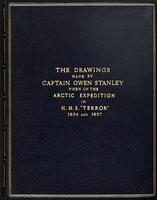 "The drawings made by Captain Owen Stanley when on the Arctic expedition commanded by Sir George Back in H.M.S. ""Terror"" 1836 and 1837"