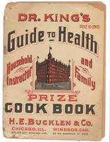 Dr. King's guide to health, household instructor and family prize cook book